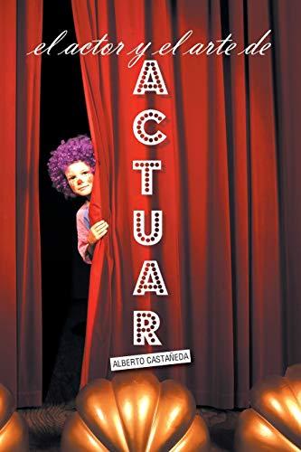 9781463366308: El Actor Y El Arte De Actuar (Spanish Edition)