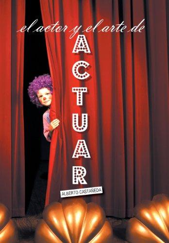 9781463366315: El Actor y El Arte de Actuar (Spanish Edition)
