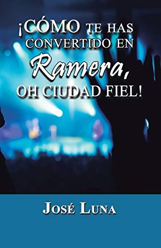 9781463366322: ¡Cómo te has Convertido en Ramera, Oh Ciudad Fiel! (Spanish Edition)