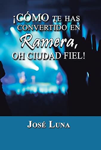 9781463366346: Como Te Has Convertido En Ramera, Oh Ciudad Fiel!