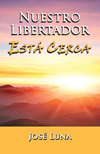 9781463366353: Nuestro Libertador Está Cerca (Spanish Edition)
