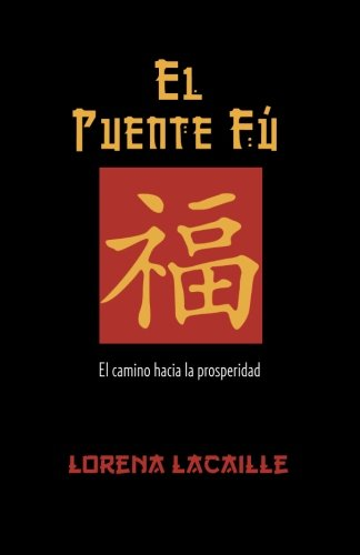 9781463366421: El Puente Fu: El Camino Hacia La Prosperidad