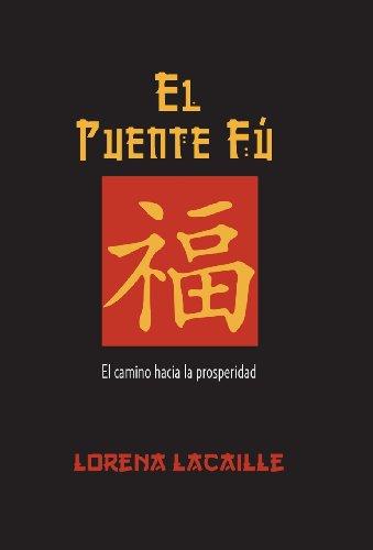 9781463366438: El Puente Fu: El Camino Hacia La Prosperidad