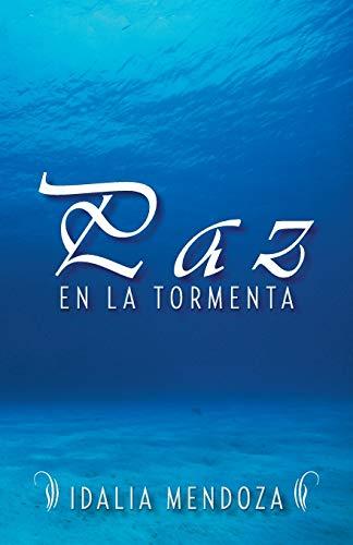 9781463366469: Paz En La Tormenta (Spanish Edition)