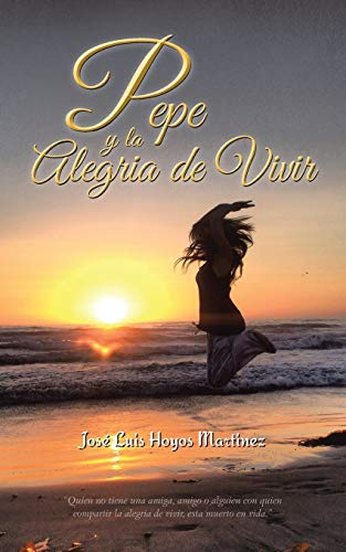 Pepe y la Alegria de Vivir Spanish: Josà Luis Hoyos