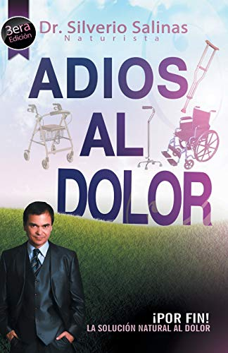 9781463366919: Adios Al Dolor: ¡Por Fin! La Solución Natural al Dolor Humano (Spanish Edition)
