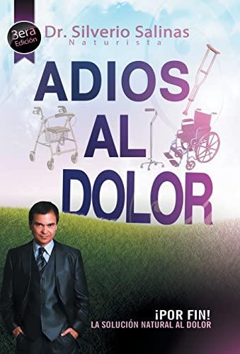 9781463366926: Adios Al Dolor: Por Fin! La Solucion Natural Al Dolor Humano (Spanish Edition)