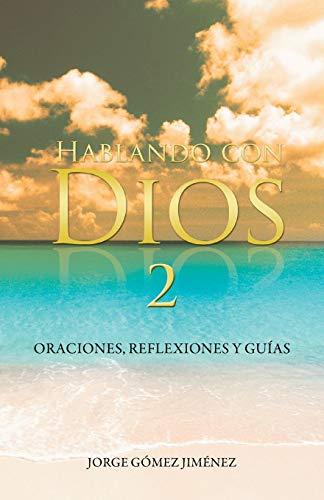 9781463367213: Hablando con Dios: Oraciones, reflexiones y guías (Volume 2) (Spanish Edition)