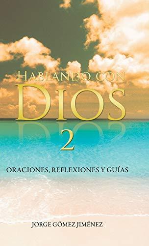 9781463367220: Hablando Con Dios: Oraciones, Reflexiones y Guias (Spanish Edition)