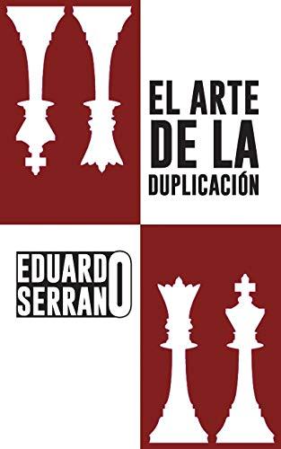 El Arte de La Duplicacion (Paperback): Eduardo Serrano