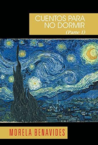 9781463368159: Cuentos Para No Dormir y DOS Poemas Parte I (Spanish Edition)