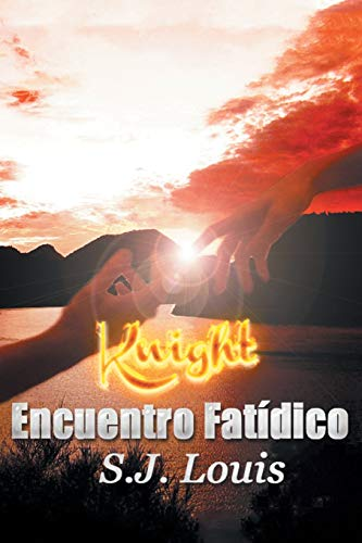 Knight: Encuentro Fat?dico (Spanish Edition): Louis, S. J.