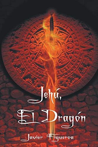 Jehú, el Dragón (Spanish Edition): Figueroa, Javier