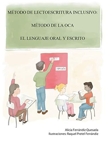 9781463370411: Método de lectoescritura inclusivo: Método de la Oca. El lenguaje oral y escrito (Spanish Edition)
