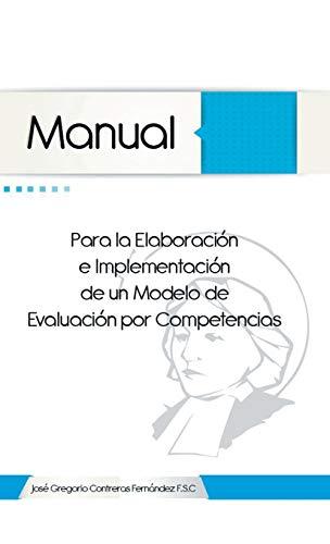 9781463373399: Manual Para La Elaboracion E Implementacion de Un Modelo de Evaluacion Por Competencias (Spanish Edition)