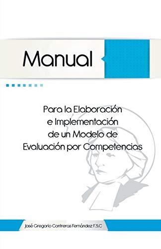 9781463373412: Manual para la Elaboración e Implementación de un Modelo de Evaluación por Competencias (Spanish Edition)
