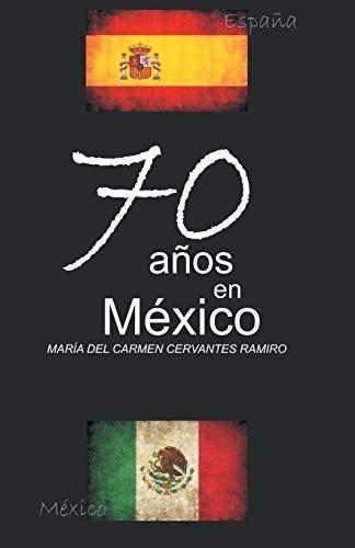 9781463373962: 70 Anos En Mexico