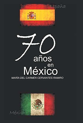 9781463373979: 70 Anos En Mexico