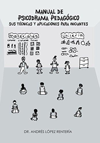 9781463375577: Manual de Psicodrama Pedagogico Sus Tecnicas y Aplicaciones Para Iniciantes. (Spanish Edition)
