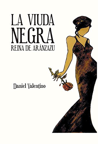 La Viuda Negra: Reina de Aranzazu: Daniel Valentino