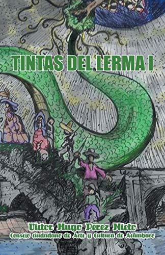 Tintas del Lerma I (Paperback): Victor Hugo Pérez