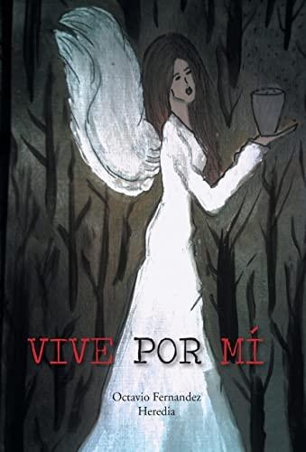 Vive Por Mi (Spanish Edition): Octavio Fernandez Heredia