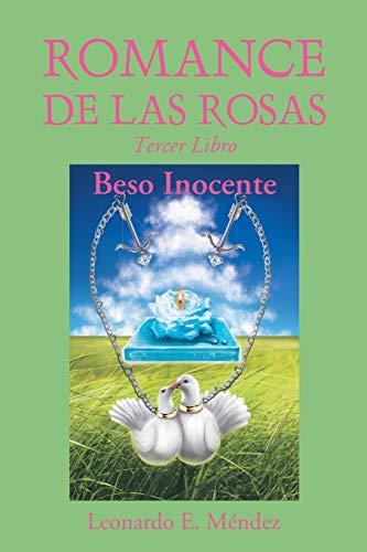 9781463379858: Romance de las Rosas: Tercer Libro-Beso Inocente (Spanish Edition)