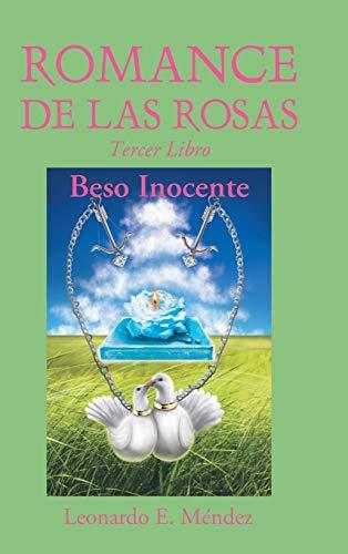 9781463379865: Romance de Las Rosas: Tercer Libro-Beso Inocente (Spanish Edition)