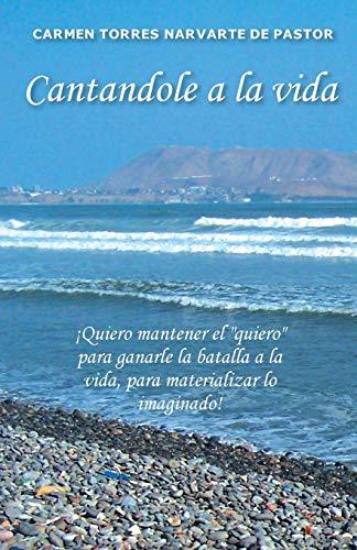 Cantandole a la Vida: Carmen Torres Narvarte De Pastor