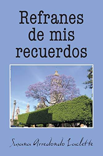 Refranes de MIS Recuerdos (Paperback): Susana Arredondo Laclette