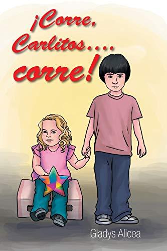 Corre, Carlitos.corre! (Spanish Edition): Alicea, Gladys
