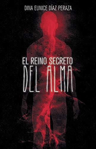9781463384043: El reino secreto del alma (Spanish Edition)