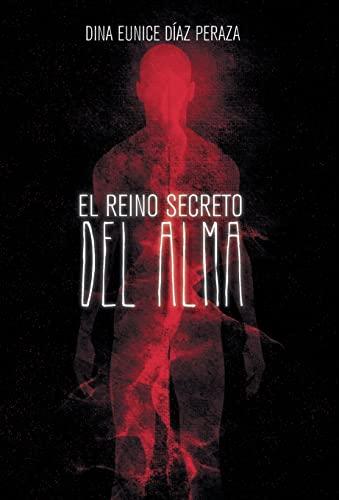 9781463384050: El reino secreto del alma (Spanish Edition)