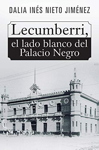 Lecumberri, El Lado Blanco del Palacio Negro: Dalia Inés Nieto
