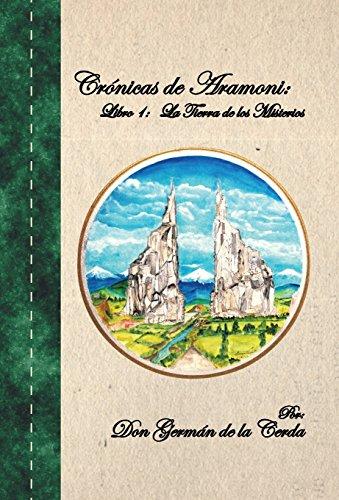 9781463384852: Cronicas de Aramoni: Libro 1: La Tierra de Los Misterios (Spanish Edition)