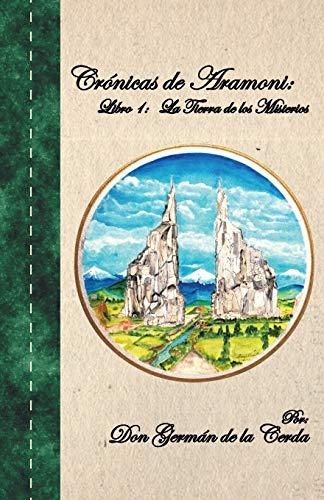 9781463384876: Cronicas de Aramoni: Libro 1: La Tierra de Los Misterios (Spanish Edition)