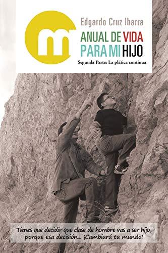 9781463385453: Manual de vida para mi hijo: Volumen II: La plática continua (Spanish Edition)