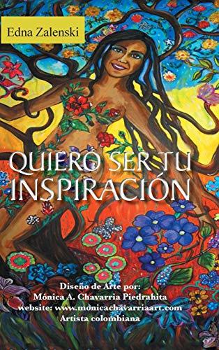 9781463386498: Quiero Ser Tu Inspiracion (Spanish Edition)