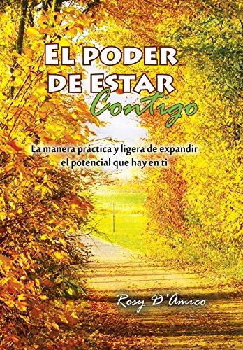 9781463387235: El Poder de Estar Contigo: 1. La Manera Practica y Ligera de Expandir El Potencial Que Hay En Ti (Spanish Edition)