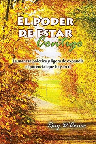 9781463387259: El poder de estar contigo: La manera práctica y ligera de expandir el potencial que hay en ti (Spanish Edition)