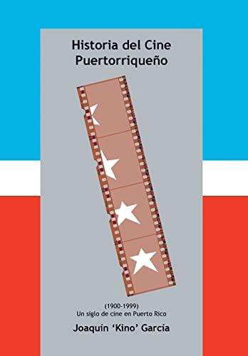 9781463387303: Historia del Cine Puertorriqueno: (1900-1999) (Un Siglo de Cine En Puerto Rico) (Spanish Edition)