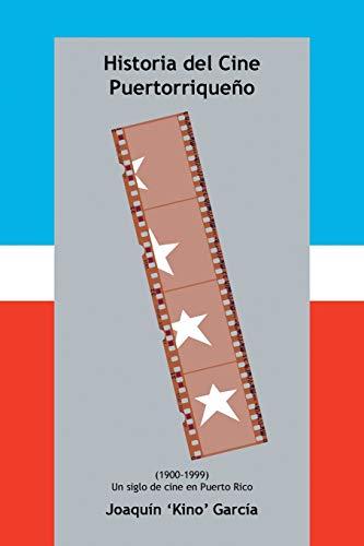 9781463387327: Historia del Cine Puertorriqueño: (1900-1999) (UN SIGLO DE CINE EN PUERTO RICO) (Spanish Edition)