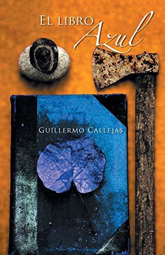 El Libro Azul (Paperback): Guillermo Callejas