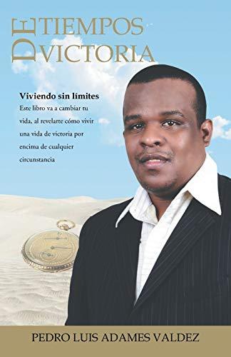 9781463388850: Tiempos de Victoria: Viviendo sin Límites (Spanish Edition)