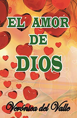 El amor de Dios (Spanish Edition): del Valle, Ver�nica