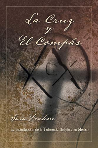 9781463393014: La cruz y el compás: Masonería y tolerancia religiosa en México
