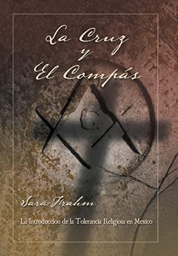 9781463393021: La cruz y el compás: Masonería y tolerancia religiosa en México