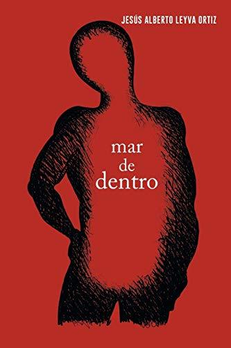 Mar de Dentro (Paperback): Jesús Alberto Leyva