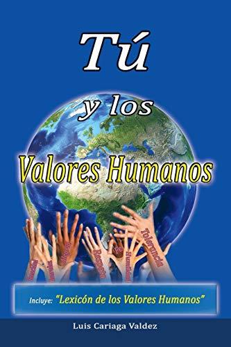 Tu y Los Valores Humanos (Paperback): Luis Cariaga Valdez