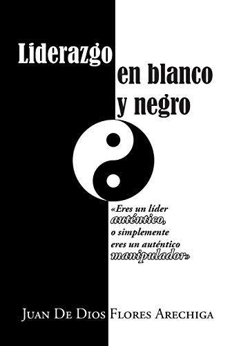 Liderazgo En Blanco y Negro (Paperback): Juan De Dios
